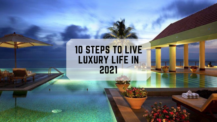 Steps To Live Luxury Life