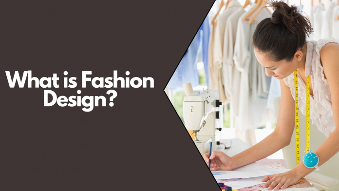 what is fashion designing
