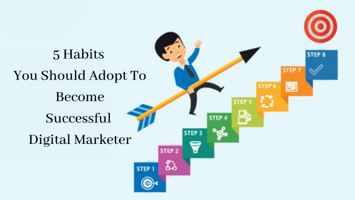 5-Habits-You-Should-Adopt-to-Become-Successful-Digital-Marketer